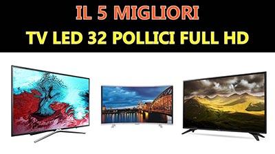 Migliori Televisori 32 pollici Full HD  – Prezzi e Recensioni