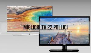 Migliori Televisori e Smart Tv 22 pollici – Quale Comprare